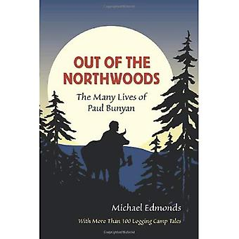 Out of the Northwoods: The Many Lives of Paul Bunyan
