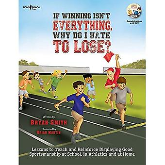 If Winning Isn't Everything, Why Do I Hate To Lose? Activity Guide: Lessons to Teach and Reinforce Displaying...