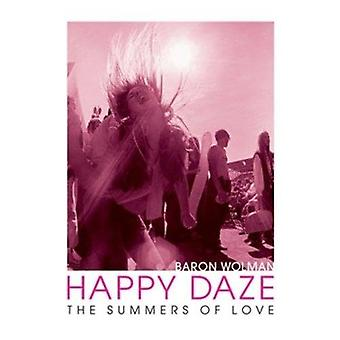 Happy Daze: The Summers of� Love