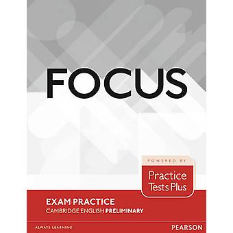 Focus Exam Practice - Cambridge English Preliminary by Russell Whitehe