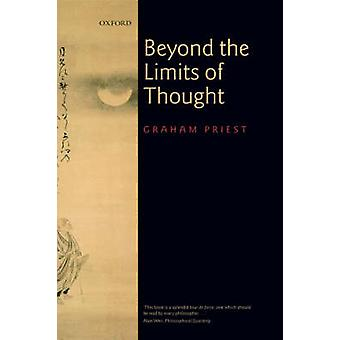 Beyond the Limits of Thought by Priest & Graham
