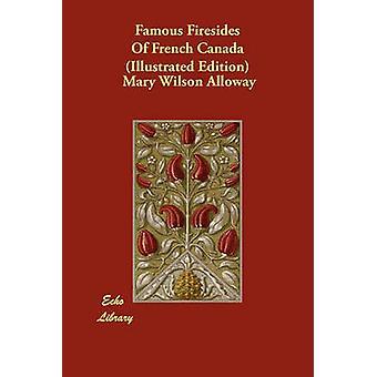 Famosi Focolari del Canada francese illustrato edizione di Alloway & Mary Wilson