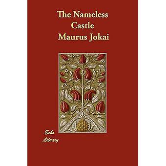 El castillo sin nombre por Jokai y Maurus