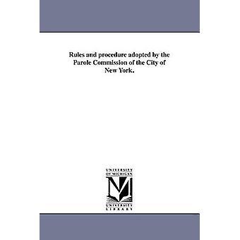 Regeln und Verfahren der Parole-Kommission von der Stadt New York. von New York N.Y. Parole Kommission