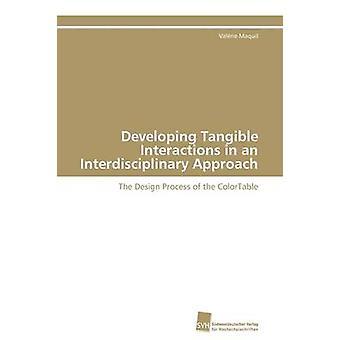 Entwicklung von konkreten Interaktionen in einem interdisziplinären Ansatz von Maquil Valrie