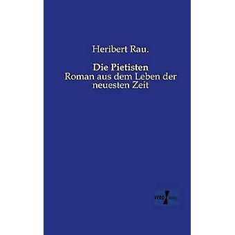 Die PietistenRoman aus dem Leben der neuesten Zeit de Rau. et Heribert