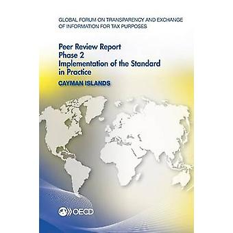 Global Forum on transparantie en uitwisseling van informatie voor fiscale doeleinden Peer Reviews Caymaneilanden 2013 fase 2 uitvoering van de norm in de praktijk door de OESO