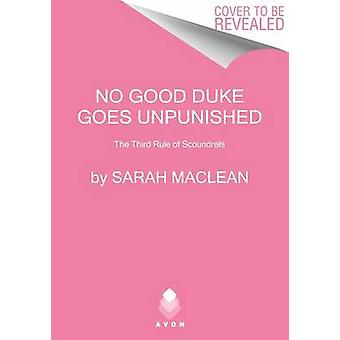 No Good Duke Goes Unpunished - A Third Rule of Scoundrels by Sarah Mac