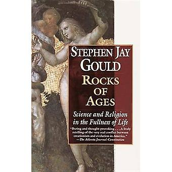 Rocks of Ages - Science and Religion in the Fullness of Life by Stephe