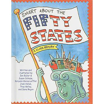 Smart about the Fifty States by Jon Buller - Susan Schade - Maryann C