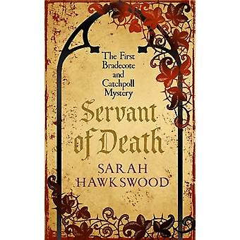 Servant of Death by Sarah Hawkswood - 9780749021726 Book