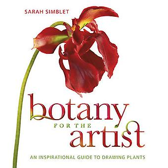 Botany for the Artist - An Inspirational Guide to Drawing Plants by Sa