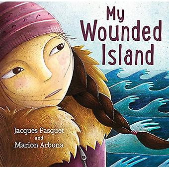My Wounded Island by Jacques Pasquet - 9781459815650 Book