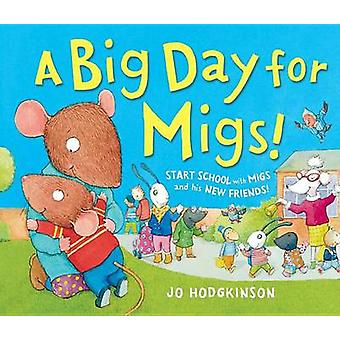 A Big Day for Migs by Jo Hodgkinson - 9781467750141 Book