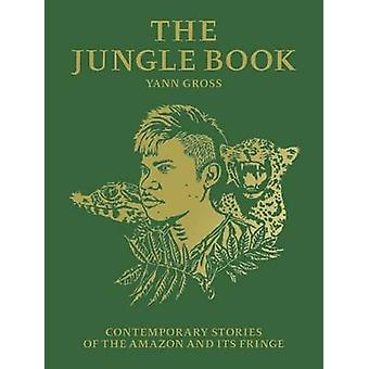 The Jungle Book - Contemporary Stories of the Amazon and its Fringe by