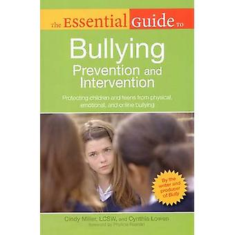 The Essential Guide to Bullying Prevention and Intervention - Protecti