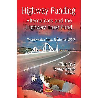 Highway Funding - Alternatives & the Highway Trust Fund by Clint Peck