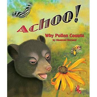 Achoo! Why Pollen Counts by Shennen Bersani - 9781628555509 Book