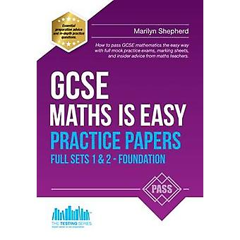 GCSE Maths is Easy - Practice Papers Foundation Sets 1 & 2 - 978191060