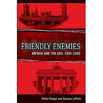 Amicales ennemis: La Grande-Bretagne et la RDA, 1949-1990