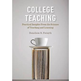 College Teaching - Practical Insights from the Science of Teaching and