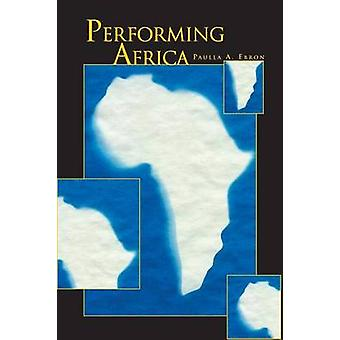 Performing Africa by Paulla A Ebron - 9780691074894 Book
