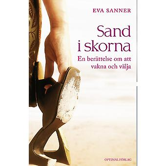 Sand in the shoes. A story about waking up and 9789172412149