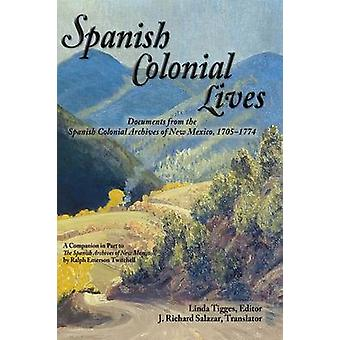 Spanish Colonial Lives Hardcover by Tigges & Linda