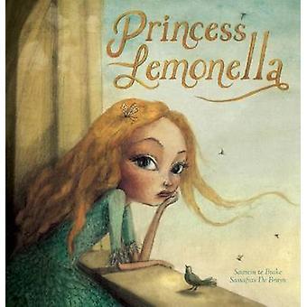 Princess Lemonella by Sassafras De Bruyn - 9781605372914 Book
