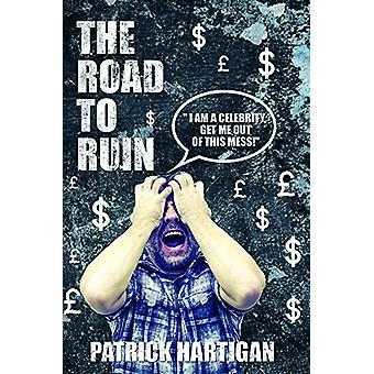 The Road to Ruin by Patrick Hartigan - 9781786128010 Book