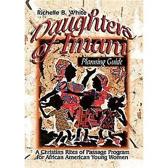 Daughters of Imani  Planning Guide Christian Rites of Passage for African American Girls by White & Richelle