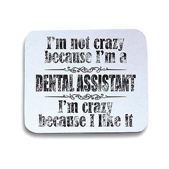 Tappetino mouse pad bianco gen0191 im not crazy dental assistant