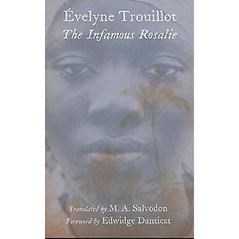 The Infamous Rosalie by Evelyne Trouillot - 9780803240261 Book