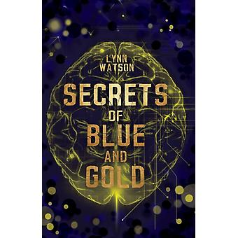 Secrets of Blue and Gold by Lynn Watson