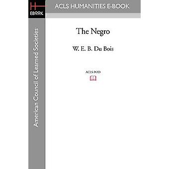 The Negro by Du Bois & W. E. B.