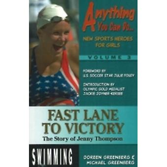 Fast Lane to Victory The Story of Jenny Thompson by Greenberg & Doreen L.