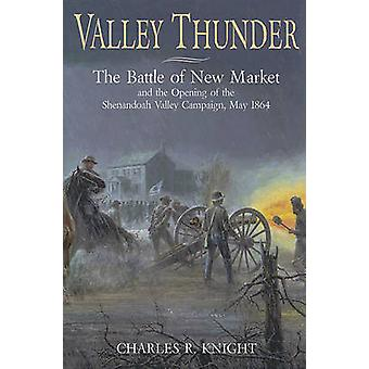 Valley Thunder - The Battle of New Market by Charles Knight - 97819327