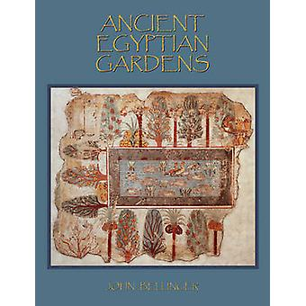 Ancient Egyptian Gardens by Bellinger & John