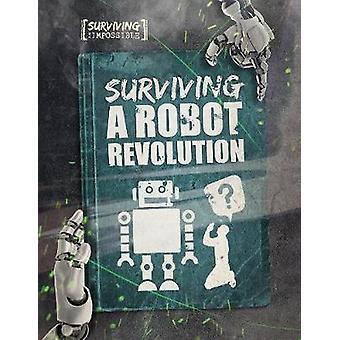 Surviving A Robot Revolution by Ogden & Charlie