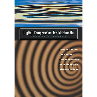 Digital Compression for Multimedia Principles  Standards by Gibson & Jerry D.