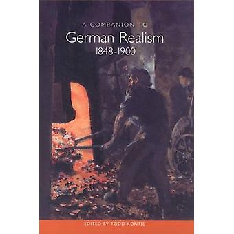 A Companion to German Realism 18481900 by Kontje & Todd