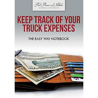 Keep Track of Your Truck Expenses the Easy Way Notebook by Flash Planners and Notebooks
