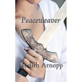 Peaceweaver by Arnopp & Judith