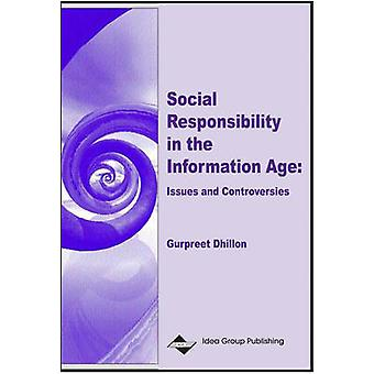 Social Responsibility in the Information Age Issues and Controversies by Dhillon & Gurpreet