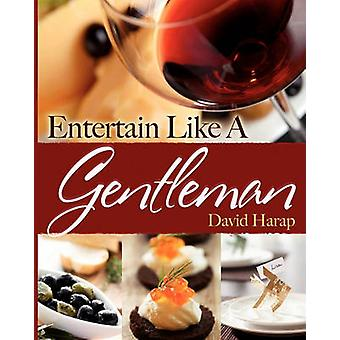 Entertain Like a Gentleman by Harap & David