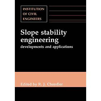 Slope Stability Engineering Developments and Applications Proceedings of the International Conference on Slope Stability by Chandler & R. J.