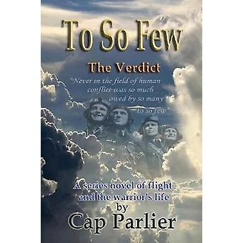 To So Few  The Verdict by Parlier & Cap