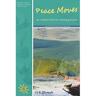 Peace Moves An Exploration for Young People by Danesh & H. B.