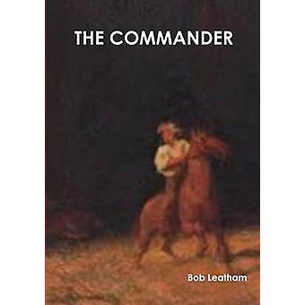 THE COMMANDER by Leatham & Bob