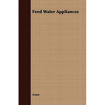 Feed Water Appliances by Anon
